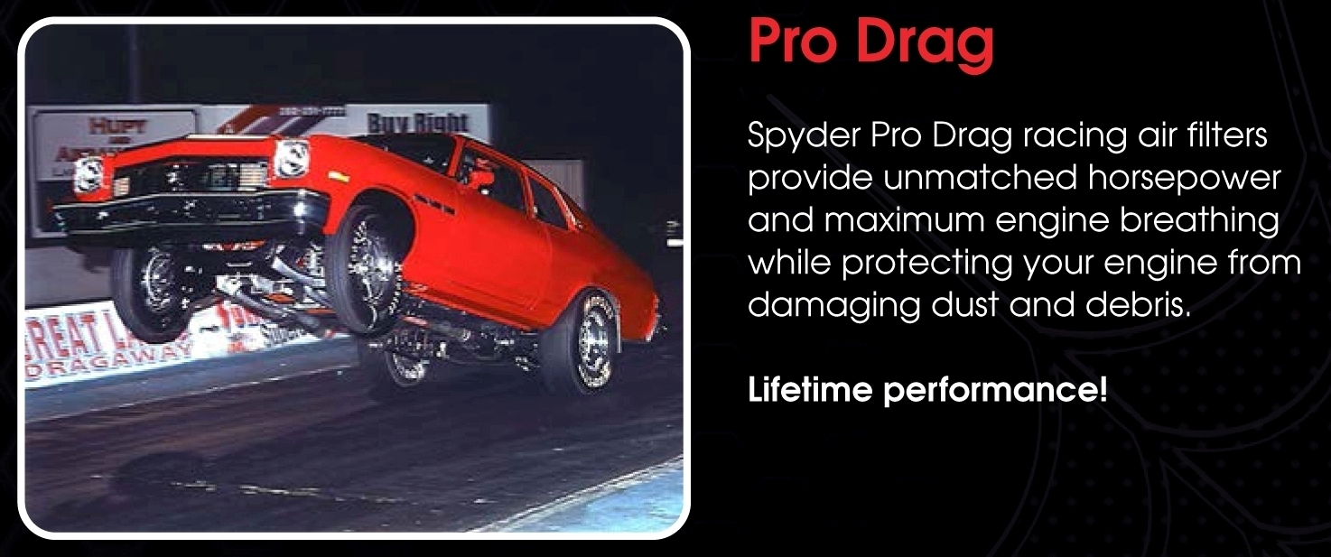 Spyder Drag and pavement Racing Air Filters